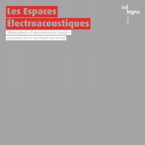 Les Espaces Électroacoustiques (Lachenmann, Ligeti, Berio, Boulez, u.a.)