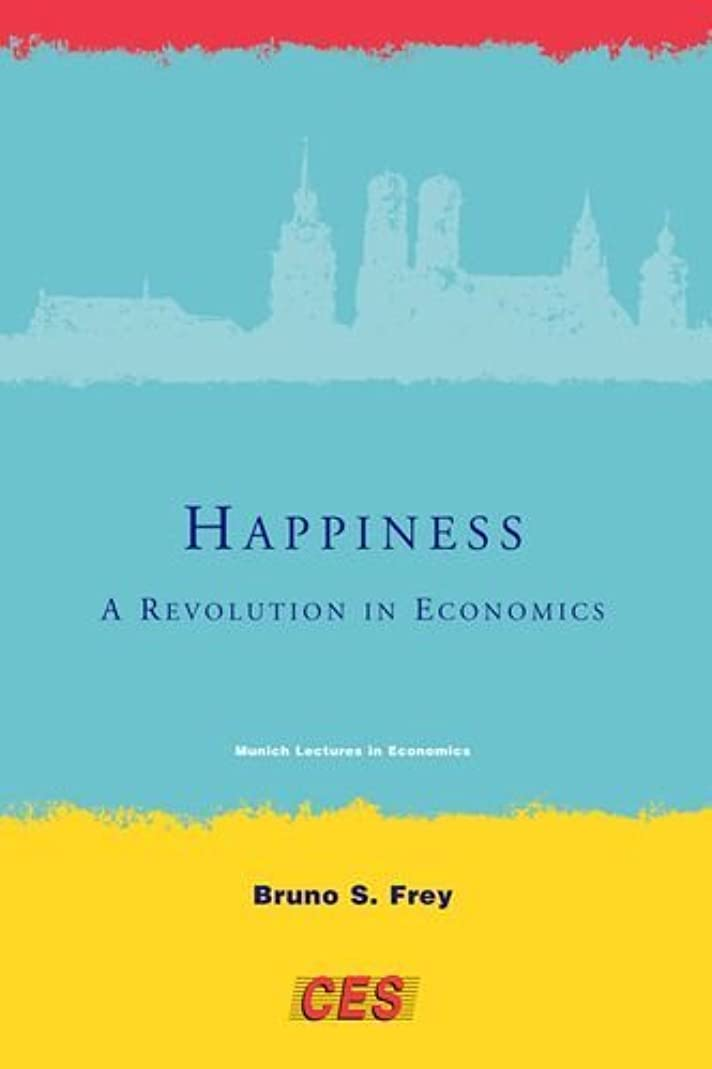 ロードされた運搬内なるHappiness: A Revolution in Economics (Munich Lectures in Economics) (English Edition)