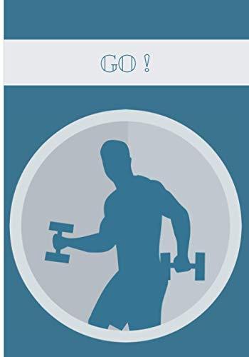 GO !: Cahier pré-rempli pour courir, se muscler et garder la forme ! vous noterez tous vos exercices pour conserver une trace de vos performances et ... Idéal pour les sportifs, idée cadeau