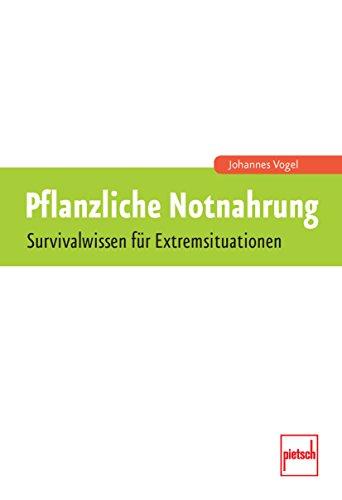 Pflanzliche Notnahrung: Survivalwissen für Extremsituationen - 3
