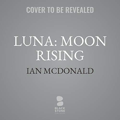 Luna: Moon Rising audiobook cover art