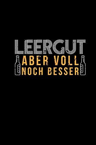 Leergut Aber Voll Noch Besser: Bier Wortspiel   Lustige Sprüche Bierfans Hobbybrauer Brauer Pale Ale Weißbier Helles Pils   Notizbuch A5 Kariert