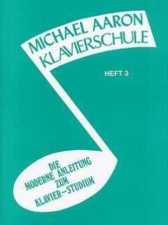 KLAVIERSCHULE 3 - arrangiert für Klavier [Noten / Sheetmusic] Komponist: AARON MICHAEL
