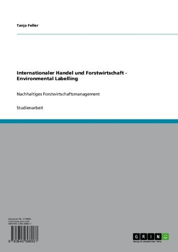 Internationaler Handel und Forstwirtschaft - Environmental Labelling: Nachhaltiges Forstwirtschaftsmanagement