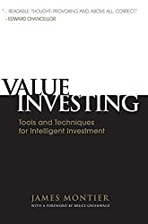 Value Investing: Tools and Techniques for Intelligent Investment Written by James Montier