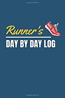Runner's Day By Day Log: Running Journal Calendar | Daily and Weekly Summary | 365 Day Runner's Day | One Year Daily Runner Training Log Book Diary 6 x 9 Inches