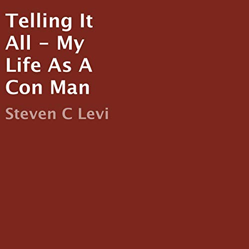 Telling It All - My Life as a Con Man Titelbild