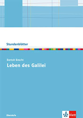 Bertolt Brecht: Leben des Galilei: Kopiervorlagen mit Downloadpaket Oberstufe (Stundenblätter Deutsch)