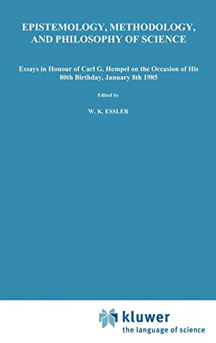 Epistemology, Methodology, and Philosophy of Science: Essays in Honour of Carl G. Hempel on the Occasion of His 80th Birthday, January 8th 1985 ('Erkenntnis')