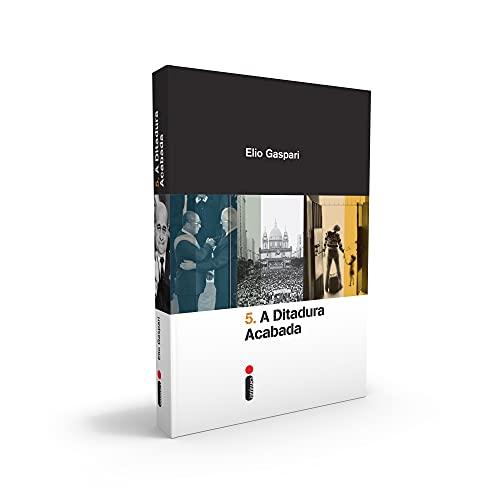 A Ditadura Acabada - Volume 5