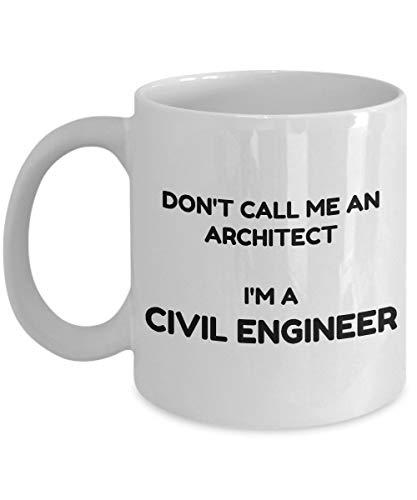 Taza de café de Ingeniero Civil - No me llames Arquitecto Soy un Ingeniero Civil - Taza de café novedosa de cerámica Blanca de 11 oz