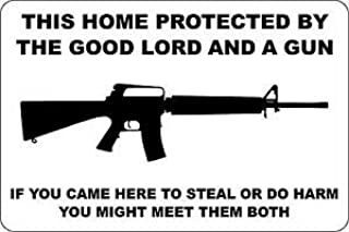 *Aluminum* This Home Protected By Good Lord And A Gun AK-47 8x12 Metal Sign S146