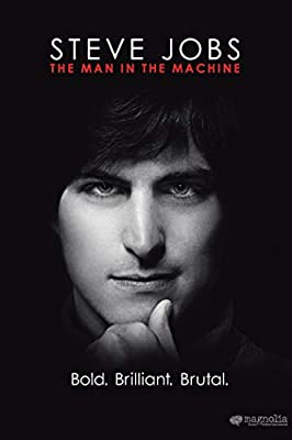 Steve Jobs: The Man In the Machine by