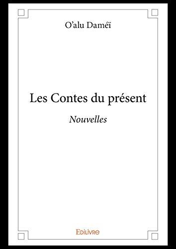 Les Contes du présent: Nouvelles (French Edition)