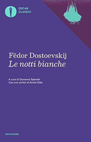 Le notti bianche (Mondadori) (Oscar classici Vol. 243)
