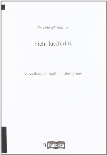 Fichi luciferini. Miscellanea di studi. Libro Primo (TiPubblica)