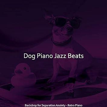 Backdrop for Separation Anxiety - Retro Piano