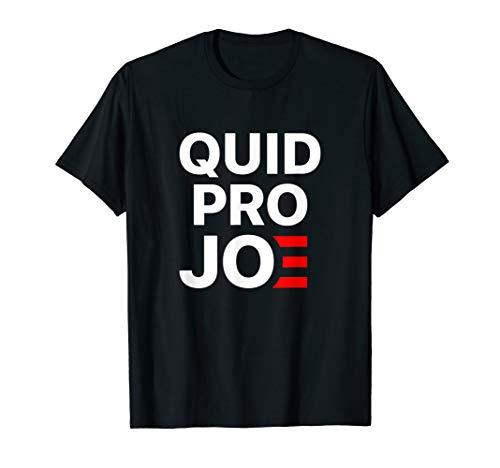 Quid Pro Joe Anti Joe Biden 2020 Funny Parody T-Shirt