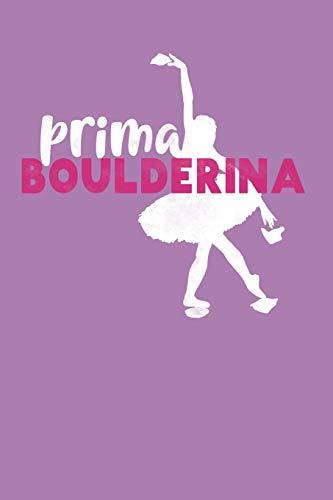 Prima Boulderina: Punktiertes Notizbuch mit 120 Seiten für alle Notizen, Termine, Skizzen oder als Tagebuch, Kalender oder Geschenk für Boulderer