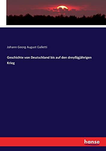 Geschichte von Deutschland bis auf den dreyßigjährigen Krieg