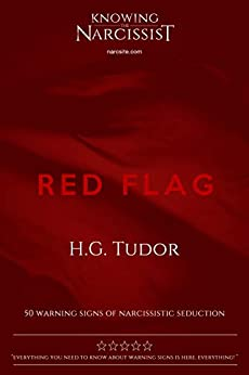 Red Flag : 50 Warning Signs of Narcissistic Seduction by [H G Tudor]