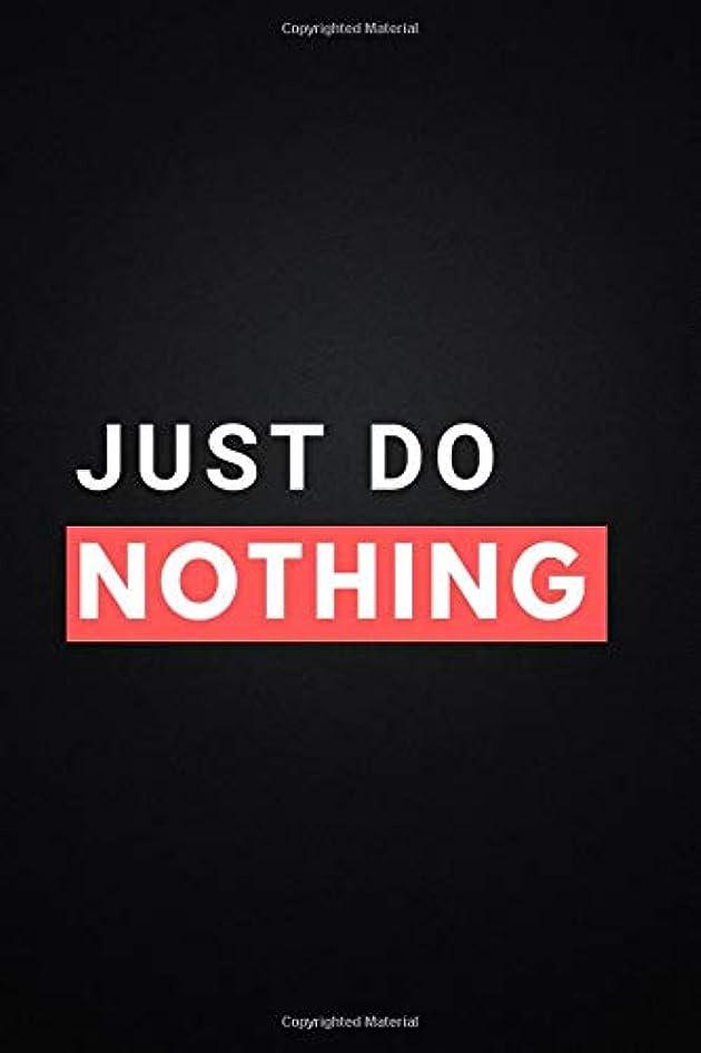 水陸両用発表するボルトJust Do Nothing: Motivational Notebook, Journal, Notes, Diary (110 Pages, Blank, 6 x 9)