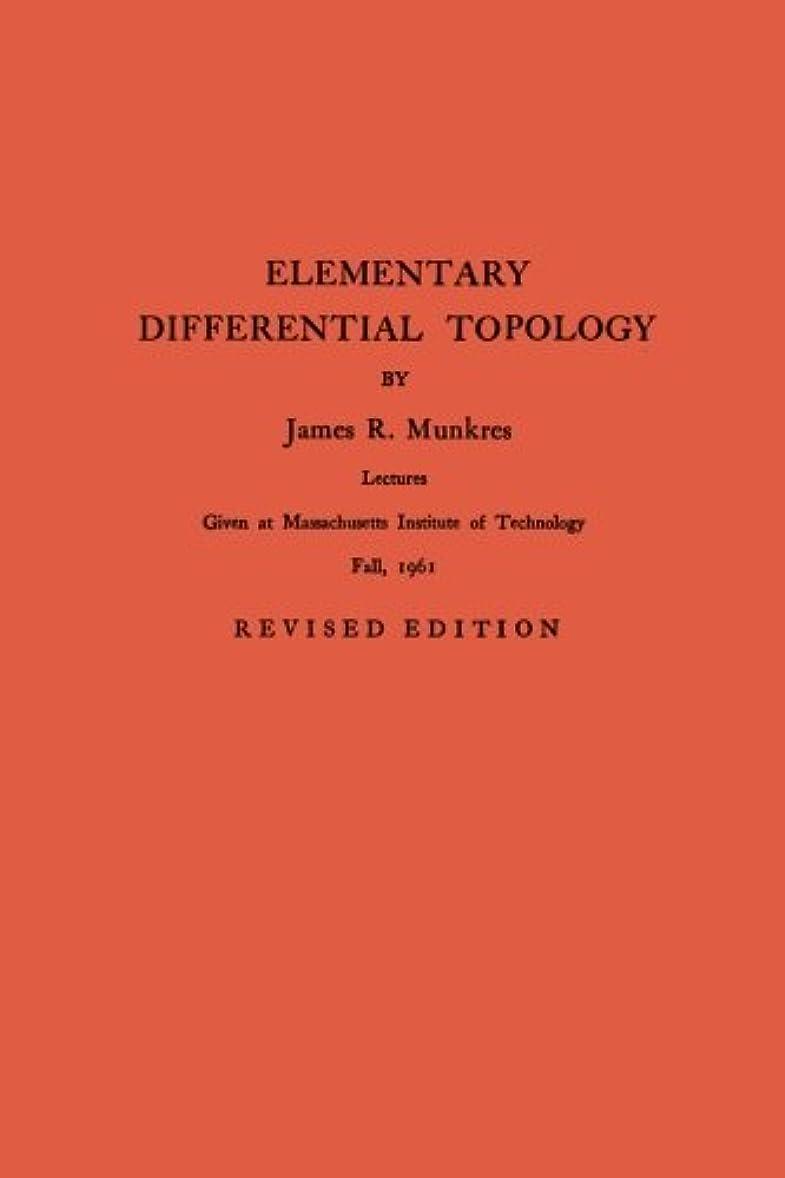 豊富な果てしないエキスパートElementary Differential Topology (Annals of Mathematics Studies (Paperback))