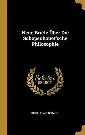 Neue Briefe Über Die Schopenhauersche Philosophie