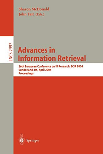 Advances in Information Retrieval: 26th European Conference on IR Research, ECIR 2004, Sunderland, UK, April 5-7, 2004,