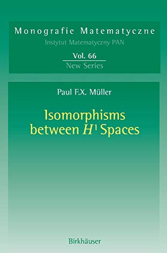 Isomorphisms Between H¹ Spaces (Monografie Matematyczne (66), Band 66)