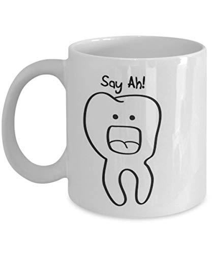 N\A Say Ah Dentist- Coffee Mug, Tea Cup, Funny, Quote, Idea de Regalo para él, Mujeres y Madre, día del Padre, Hermana, Hermano, Padre