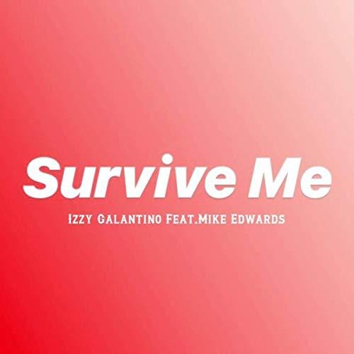 Survive Me (feat. Mike Edwards) [Explicit]