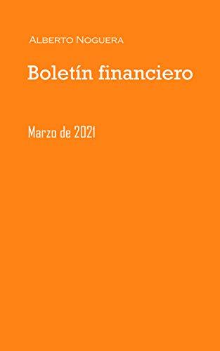 Boletín financiero: marzo 2021