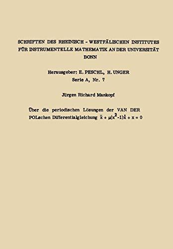 Über die periodischen Lösungen der van der Polschen Differentialgleichung x. + µ(x2 -1) x. + x = 0 (Forschungsberichte des Landes Nordrhein-Westfalen, 1307, Band 1307)