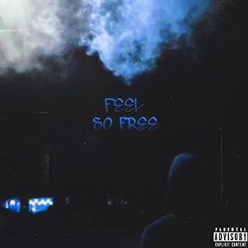Feel So Free (feat. MIKEYXREVENGE)