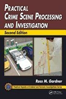 Practical Crime Scene Processing & Investigation (2nd, 12) by Gardner, Ross M [Hardcover (2011)]