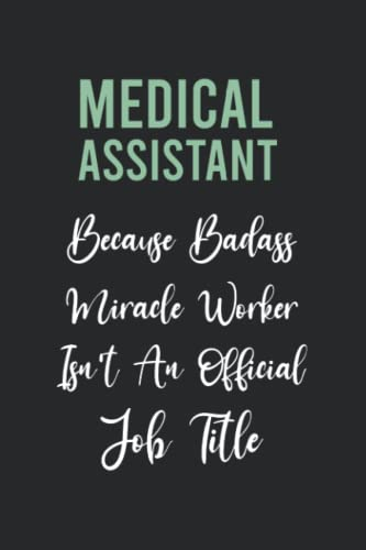 Compare Textbook Prices for Medical Assistant Gifts: Because Badass Miracle Worker Isn't An Official Job Title: Funny Blank Lined Journal With Beautiful Flowers Theme and Birthday Notebook For Medical Assistant  ISBN 9798491882779 by art, brahni