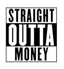 Straight Outta Money Decal Vinyl Sticker|Cars Trucks Vans Walls Laptop| Black|5.5 x 5.1 in|DUC767