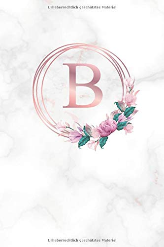 B: Buchstabe Monogramm Personalisiertes Notizbuch im Blumen Design Tagebuch Journal Dankebuch Notizheft. Individuelles Geschenk für Frauen & Mädchen