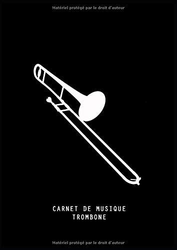 Carnet de Musique - TROMBONE: Papier à musique vierge - 10 portées - Carnet standard pour musiciens et composition.