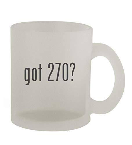 got 270? - 10oz Frosted Coffee Mug Cup, Frosted