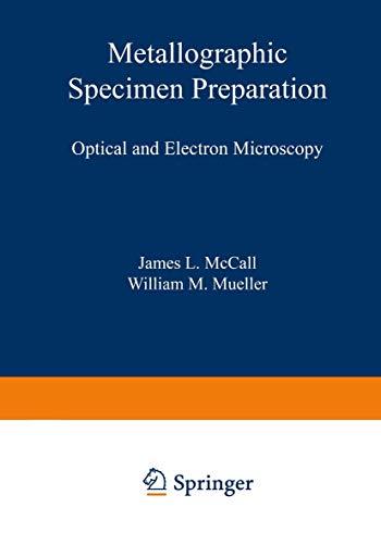 Metallographic Specimen Preparation: Optical and Electron Microscopy