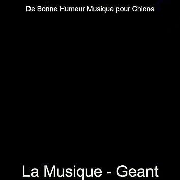 La Musique - Geant