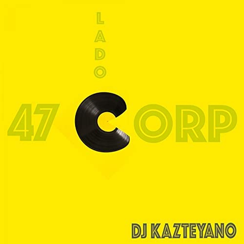 47 Corp & Dj Kazteyano