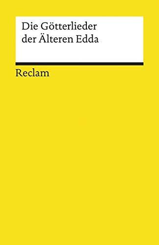 Die Götterlieder der Älteren Edda (Reclams Universal-Bibliothek)