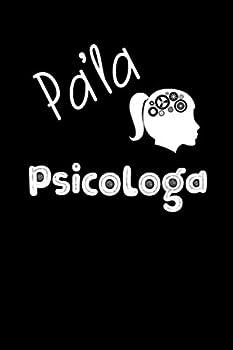 Pa  la Psicologa  Libreta de Apuntes Para Psicologas | Funny Spanish Appreciation Gift for Psychologists  Diario Para Escribir Cuaderno para Regalo Notebook Journal Paper  Spanish Edition