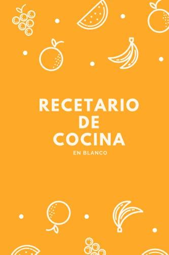 Recetario de cocina en blanco: Cuaderno para escribir tus recetas de cocina favoritas - Tamaño A5 - 100 páginas