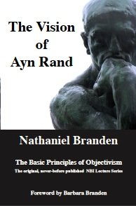The Vision of Ayn Rand: The Basic Principles of Objectivism 0981953611 Book Cover