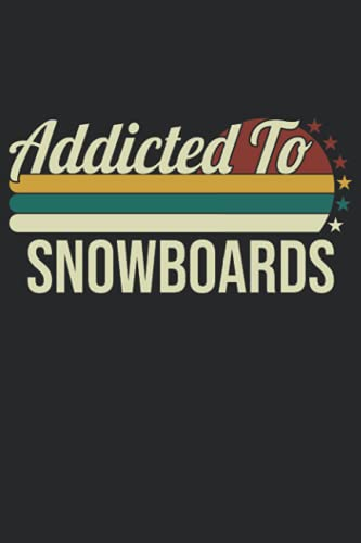 Addicted To Snowboards: 6x9 Lined Notebook, Journal, or Diary Gift - 120 Pages for People Who Love Snowboards