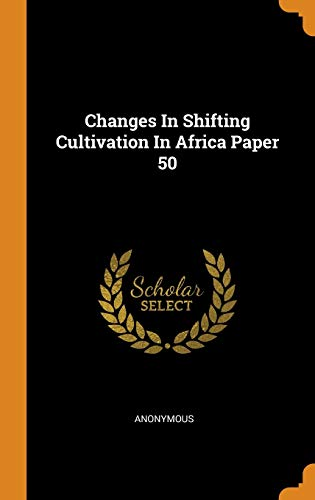 Changes in Shifting Cultivation in Africa Paper 50